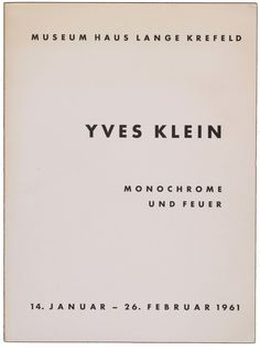 Yves Klein: Monochrome und Feuer, Museum Haus Lange, Krefeld, January 14 – February 26, 1961