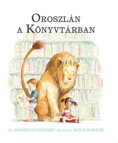 Vajon mit keres egy oroszlán a könyvtárban? És hogyan fogadják a könyvtárosok és a látogatók? Gyönyörűen illusztrált mesekönyv a legkisebb olvasóknak. Kids Library, Reading Library, Local Library, Free Library, Library Skills, Elementary Library, Library Ideas, Elementary Education, Free Kids Books