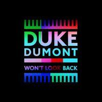 Duke Dumont (Wont Look Back) Invaders Of Nine Remix [FREE DOWNLOAD] by Invaders Of Nine on SoundCloud