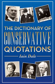 The Dictionary of Conservative Quotations by Iain Dale