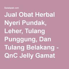 Jual Obat Herbal Nyeri Pundak, Leher, Tulang Punggung, Dan Tulang Belakang - QnC Jelly Gamat Baru | Produk Obat-obat Kesehatan | Bukalapak
