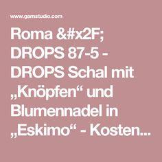 """Roma / DROPS 87-5 - DROPS Schal mit """"Knöpfen"""" und Blumennadel in  """"Eskimo"""" - Kostenlose Anleitungen von DROPS Design"""
