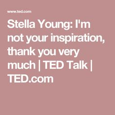Stella Young: I'm not your inspiration, thank you very much | TED Talk | TED.com