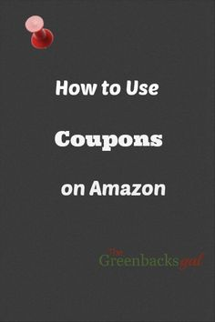 How to Use Coupons on Amazon - something that I always end up googling!