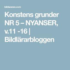 Konstens grunder NR 5 – NYANSER, v.11 -16 | Bildlärarbloggen