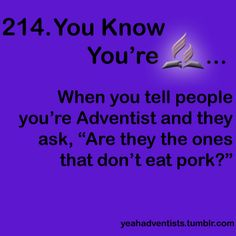 You know you're an adventist... (214)