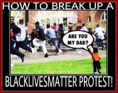 How to break up a Black Lives Matter protest.