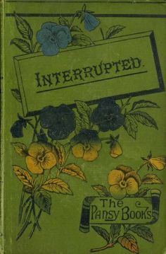 Interrupted: The Pansy Books
