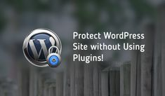 How to Protect Your WordPress Website without Using any Plugins?  http://bit.ly/2oHNlna #Wordpress #Websitesecurity #WorpressPlugins
