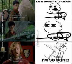 As much as I love Merlin, the ending could have been so much better if he just summoned Kilgharrah in the beginning