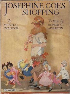 upon a time I had the whole series of Josephine books by Honor C. Appleton and loved them to pieces (quite literally) - wish I had just one now Vintage Book Covers, Vintage Children's Books, Antique Books, Book Cover Art, Book Art, Old Children's Books, Little Doll, Children's Literature, Thing 1