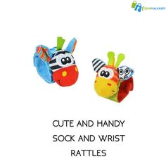 CUTE AND HANDY SOCK AND WRIST RATTLES Babies love playing with their rattles. They love to hear the noise and shake the rattle so that they can make the noise.The issue is thata lot of times the rattles fall on the floor and get dirty.