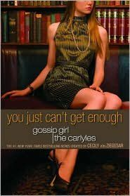 You Just Can't Get Enough (Gossip Girl: The Carlyles Series #2)