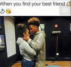 When you find your best friend.
