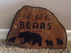 Rustic don't feed to Bears. Woodburned sign by PyroNorthwest