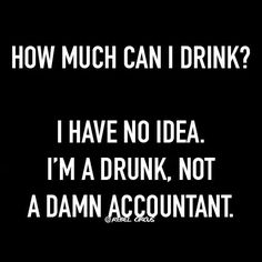 One of the most common questions you may have when you begin considering making homemade wine is what type of wine you should make. Whiskey Quotes, Beer Quotes, Sign Quotes, Liquor Quotes, Sarcastic Quotes, Funny Quotes, Funny Memes, Hilarious, Jokes