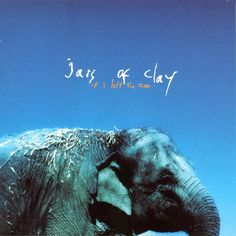 if i left the zoo   jars of clay...even have this one