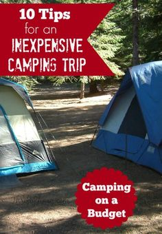 10 Cheap Camping Ideas - Tips for an Inexpensive Camping Trip - Thrifty Jinxy