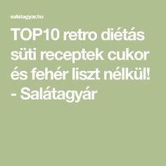 TOP10 retro diétás süti receptek cukor és fehér liszt nélkül! - Salátagyár Cukor, Retro, Retro Illustration