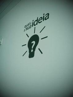 Qual a sua ideia?!