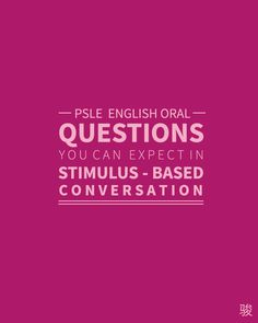 PSLE English Tips | Oral: Types of Questions in Stimulus-Based Conversation http://www.lilbutmightyenglish.com/blog/2015/7/12/psle-english-tips-oral-types-of-questions-in-stimulus-based-conversation