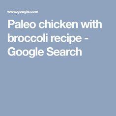 Paleo chicken with broccoli recipe - Google Search
