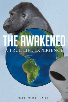 "Books | Page Publishing Author Wil Woodard's new book ""The Awakened: A True Life Experience"" is a personal account of the author's shocking UFO experiences."