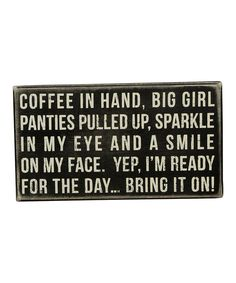 Take a look at this 'Coffee in Hand' Box Sign on zulily today!