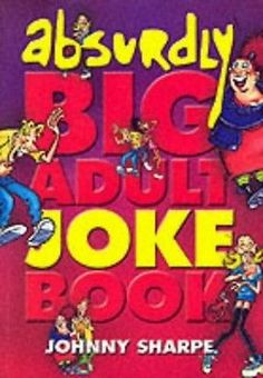 The #absurdly big adult joke book, #sharpe, johnny #paperback book the cheap fast,  View more on the LINK: http://www.zeppy.io/product/gb/2/301936761061/