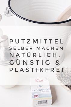 Plastikfrei putzen: so machst du alle Putzmittel selber. Natürlich, günstig & zero waste