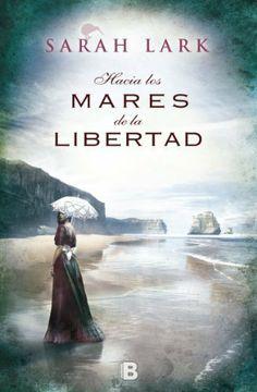 Hacia los mares de la libertad: Trilogía del árbol Kauri Vol. I (NB GRANDES NOVELAS) de Sarah Lark y otros, http://www.amazon.es/dp/8466654917/ref=cm_sw_r_pi_dp_tn9ztb0KGKV38