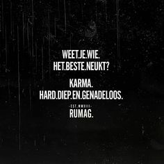 Love you Karma Karma Quotes, Life Quotes, Hot Quotes, Favorite Book Quotes, Dutch Quotes, Funny Quotes About Life, Funny Life, Sarcasm Humor, Life Humor