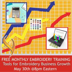 TONIGHT (5/30/17) @ 8PM Eastern is our Rescheduled Monthly Training: Tools for Embroidery Business Growth. Hope to see you there