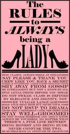 Always be a lady.