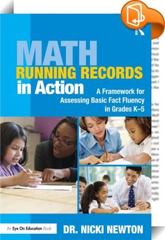 Math Running Records in Action    ::  <P>In this new book from popular consultant and bestselling author Dr. Nicki Newton, you'll discover how to use Math Running Records to assess students' basic fact fluency and increase student achievement. Like a GPS, Math Running Records pinpoint exactly where students are in their understanding of basic math facts and then outline the next steps toward comprehensive fluency. This practical book introduces a research-based framework to assess stud...