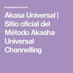 Akasa Universal   Sitio oficial del Método Akasha Universal Channelling