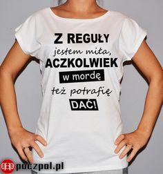 Z #reguły jestem #miła, aczkolwiek w #mordę też #potrafię dać  #koszulka #koszulkadamska #tshirt #koszulkaznadrukiem Memes, Proverbs, Funny Tshirts, Lol, Humor, Motivation, Words, Quotes, T Shirt
