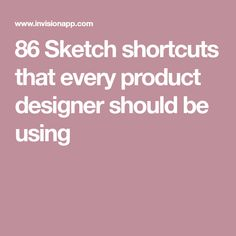 86 Sketch shortcuts that every product designer should be using