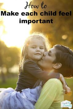 How to make each child feel important    (perfect for a family with several children)   Yourmodernfamily.com
