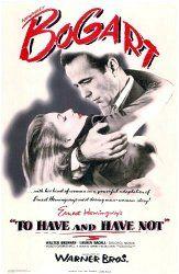 To have and have not. 1944. Regisseur: Howard Hawks. Met o.a. Humphrey Bogart en Lauren Bacall. Typische Bogartfilm. Speelt op Martinique. Oorlogstijd, verzetsstrijders en twee mensen die verliefd worden. Heerlijk om naar te kijken.
