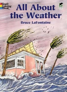 All About the Weather (Dover Nature Coloring Book) by Bruce LaFontaine http://www.amazon.com/dp/0486430367/ref=cm_sw_r_pi_dp_NrFXub1GBCE39