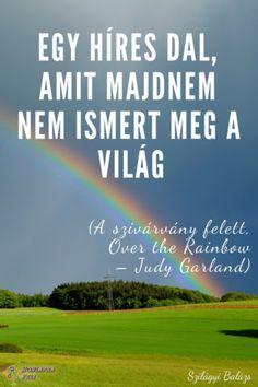 Egy dal, amit majdnem nem ismert meg a világ - Honlapra fel! Judy Garland, Over The Rainbow