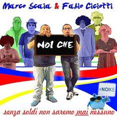 Marco Scaia & Fabio Ciciotti - Noi Che (Official Video) (+playlist)