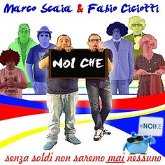 Marco Scaia & Fabio Ciciotti - Noi Che (Official Video) (+playlist)