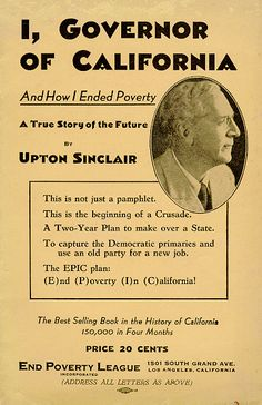 "#TodayInCAHistory: On August 21, 1933, author & CA Governor candidate Upton Sinclair prepared the End Poverty in CA (EPIC) plan through his manifesto ""I, Governor of California, and How I Ended Poverty,"" in 1933. Sinclair's socialist plan got him the Democratic nomination for Governor due to the popularity of the EPIC plan in 1934, but he lost the election to Republican incumbent Frank Merriam. (Image: Pamphlet for Sinclair's EPIC plan, Social Security Administration's History Archives.)"