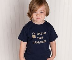 Lock up Your Daughters shirt , Cute Boy Toddler Tshirt (NO INK) High Quality shirts - size 12m to 6, Free Shipping. $23.00, via Etsy.
