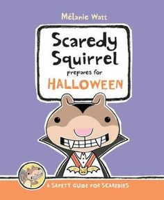 Scaredy Squirrel Prepares for Halloween : A Safety Guide for Scaredies (Hardcover) (Melanie Watt) Halloween Books For Kids, Halloween Pictures, Halloween Fun, Toddler Books, Childrens Books, Baby Books, Scaredy Squirrel, Album Jeunesse, This Is A Book