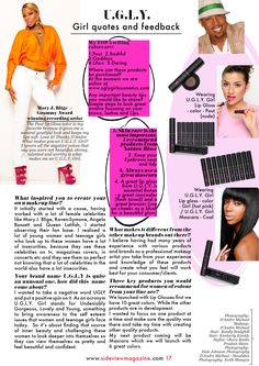 U.G.L.Y. Girl (Undeniably Gorgeous, Lovely and Young). Lipgloss - Available @ www.uglygirlcosmetics.com / Amazon (7/26/2013). Write up in Magazine.