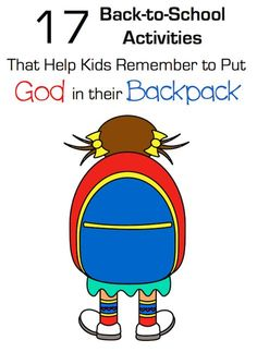 17 Back to School Bible Activities that help kids remember to pack along God with them in their backpack. Great for Sunday School July-September.