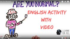English Activity With Video For Intermediate Students. Are you normal?
